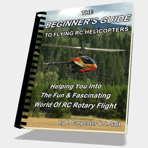 The Beginner's Guide To Flying RC Helicopters - Click Image To Order