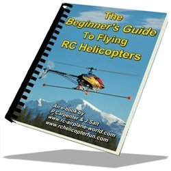 Beginner's Guide To Flying RC Helicopters eBook